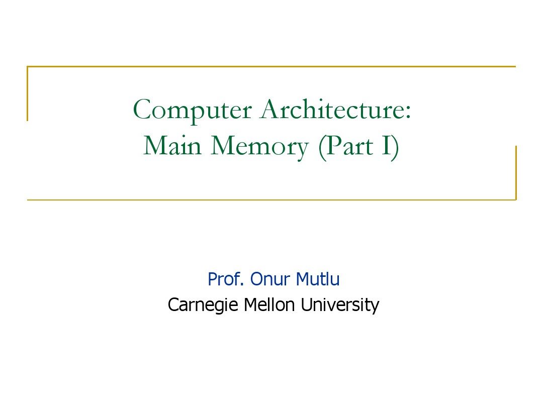 onur-740-fall13-module3.5-main-memory-part1-version1