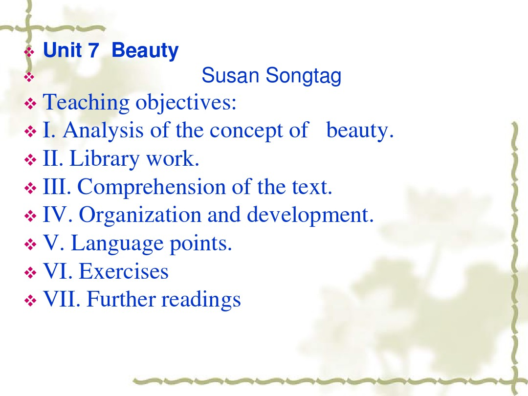 Unit 7 Beauty Susan SongtagTeaching objectivesI