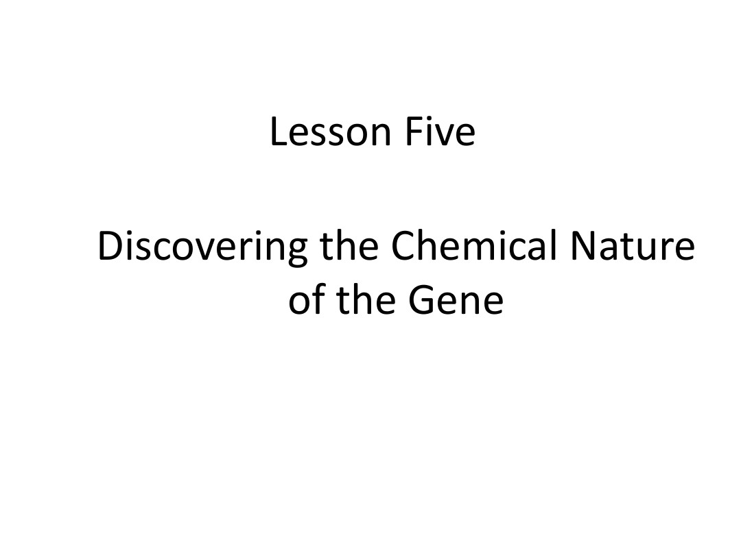 lesson five discovering the chemical nature of the gene