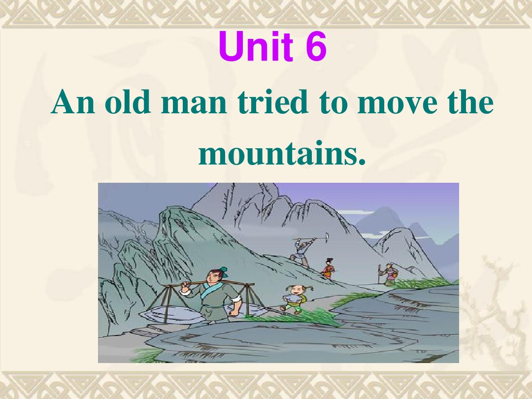 Unit_6_an_old_man_tried_to_move_the_moutains课件Section_A_1a-1c