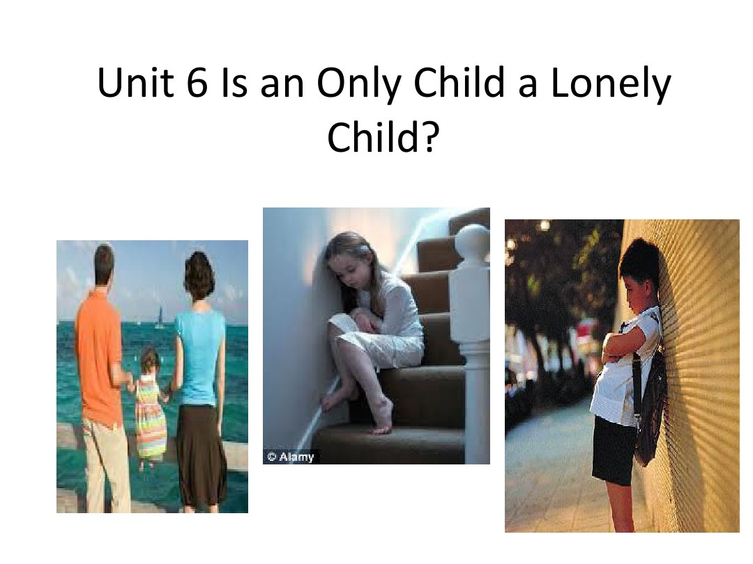 unit 6 Is an only child a lonely child