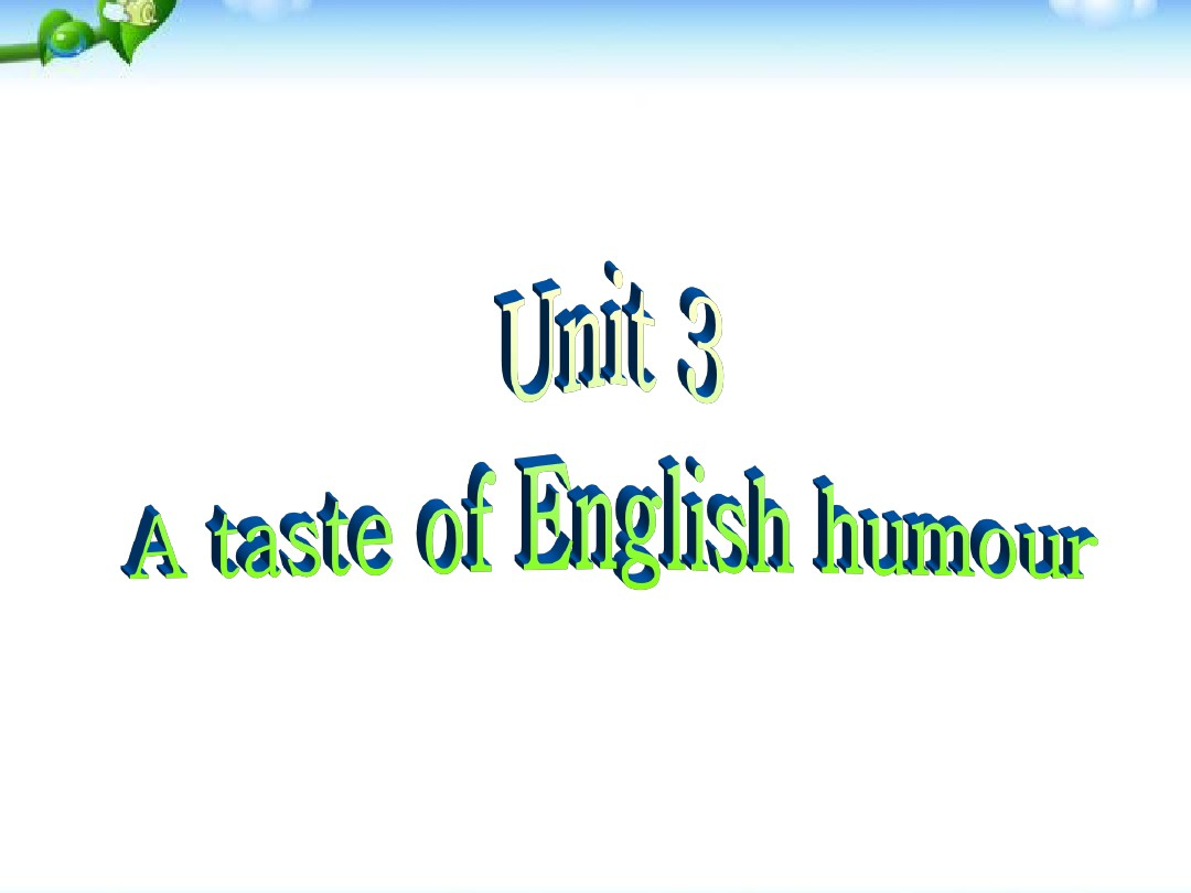 Unit3 A taste of English humour公开课课件