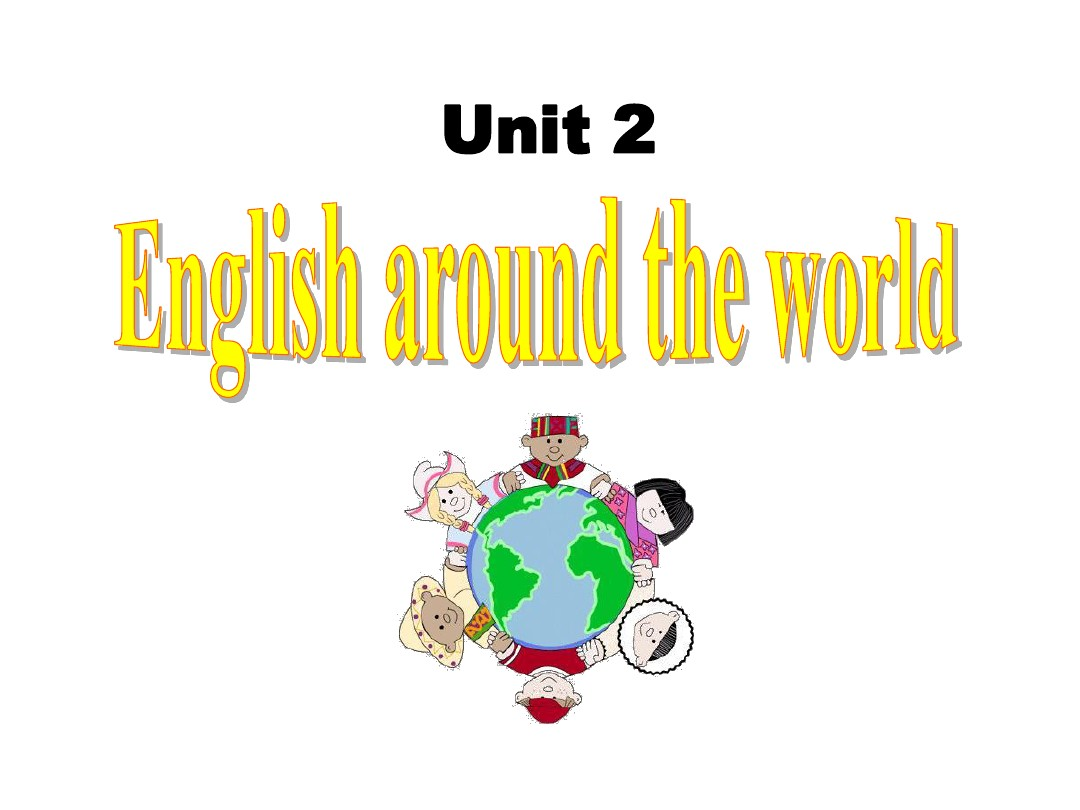 2013高一英语精品课件:Unit2_English_around_the_world全单元(新人教版必修1)