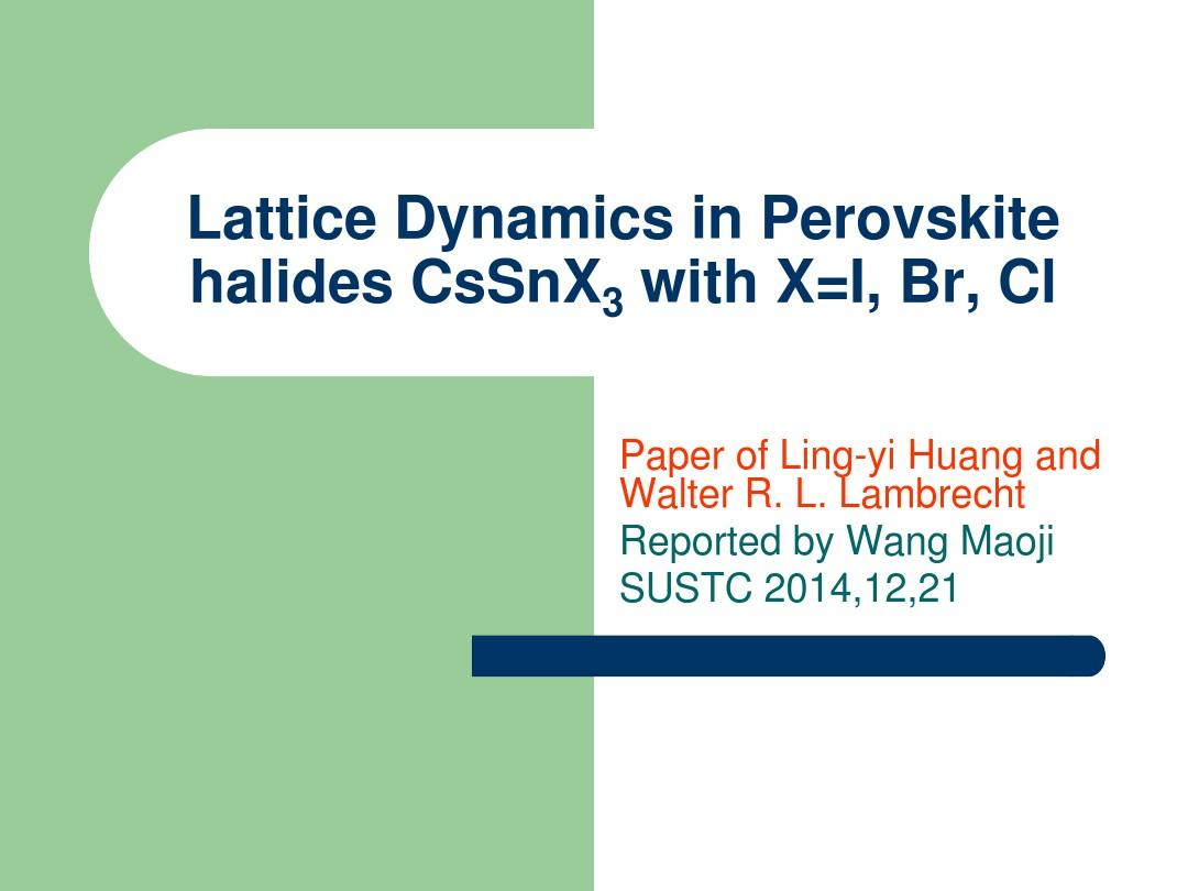 student report for Lattice Dynamics in Perovskite halides CsSnX3 with X=I, Br, Cl