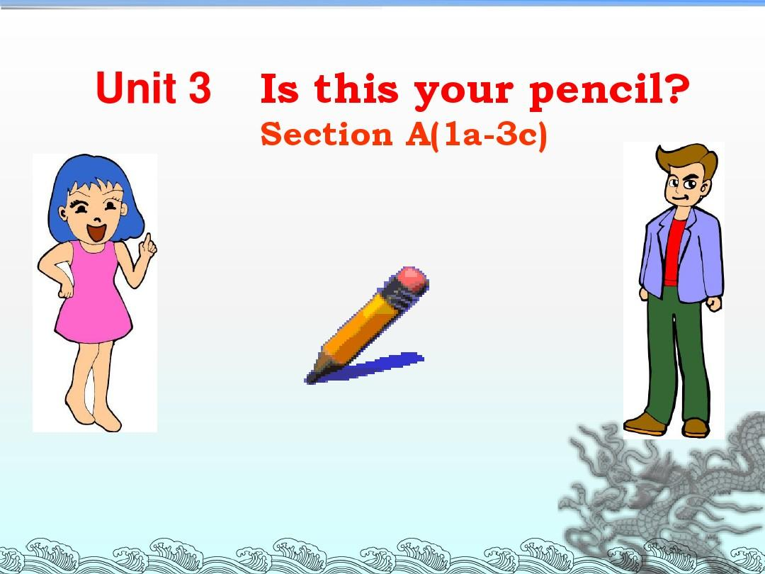 unit_3_Is_this_your_pencil_section_A