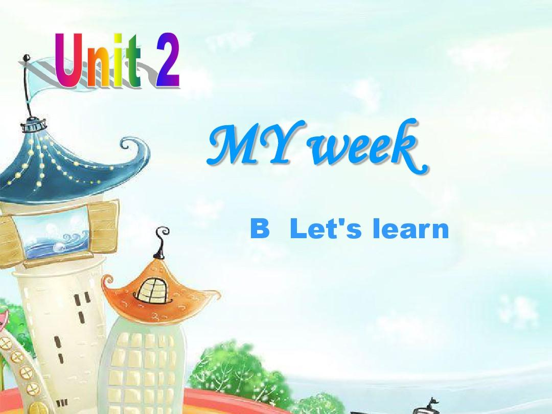 PEP五年级英语unit2_my__week__B_let';s_learn