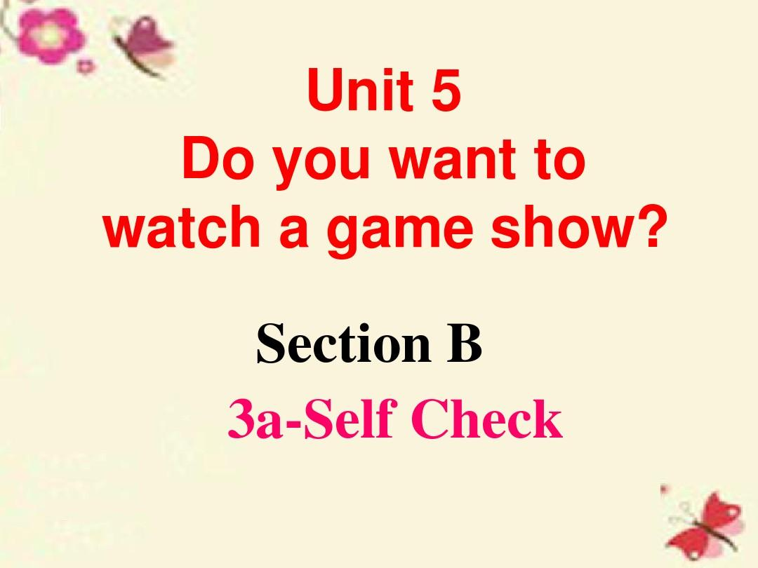 2015-2016学年八年级英语上册 Unit 5 Do you want to watch a game show Section B(3a-Self Check)课件