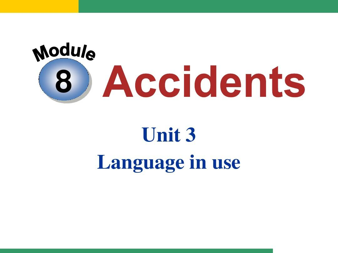 Module8_Accidents__Unit3_Language_in_use