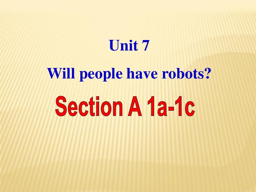 Unit 7 Will people have robots Section A 1a-1c课件 (新版)人教新目标版八年级上