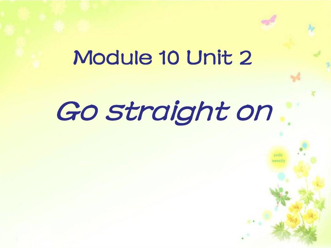 外研版(一起)六上Module 10《Unit 2 Go straight on》课件