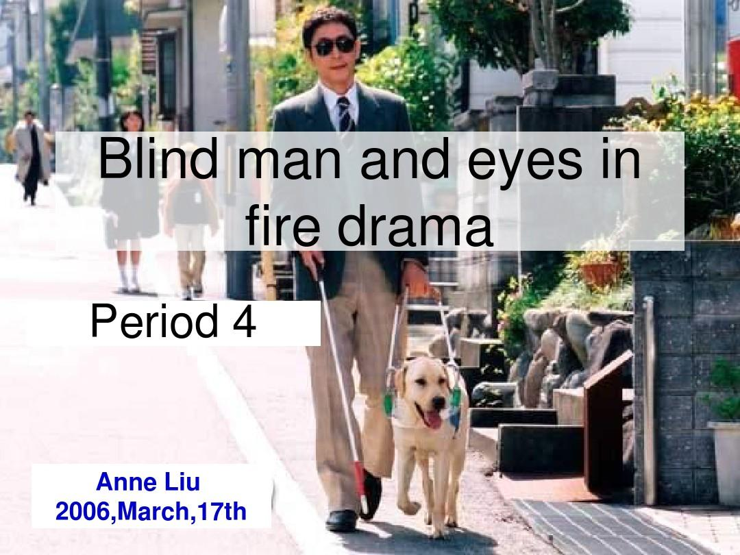 Blind man and eyes in  the fire drama 2