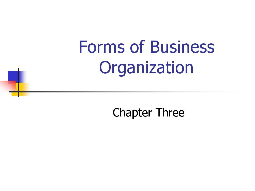 chapter forms of business organization  chapter 3 forms of business organization