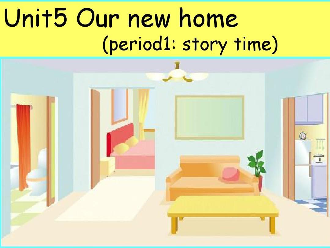最新苏教牛津译林版英语四年级上册Unit 5《Our new home》(period 1)公开课ppt课件