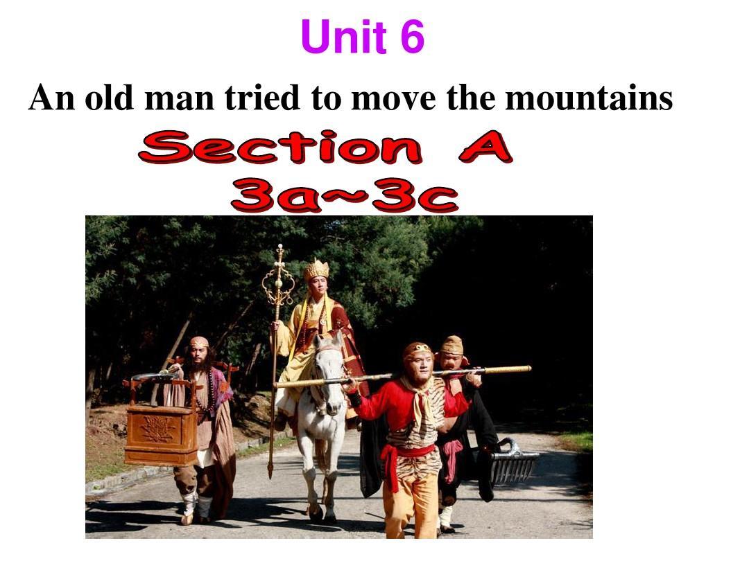 八年级下Unit6 A onld man tried to move the mountains 公开课SectionA3a-3c