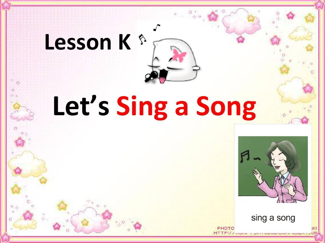 lesson K   Let's  Sing a Song