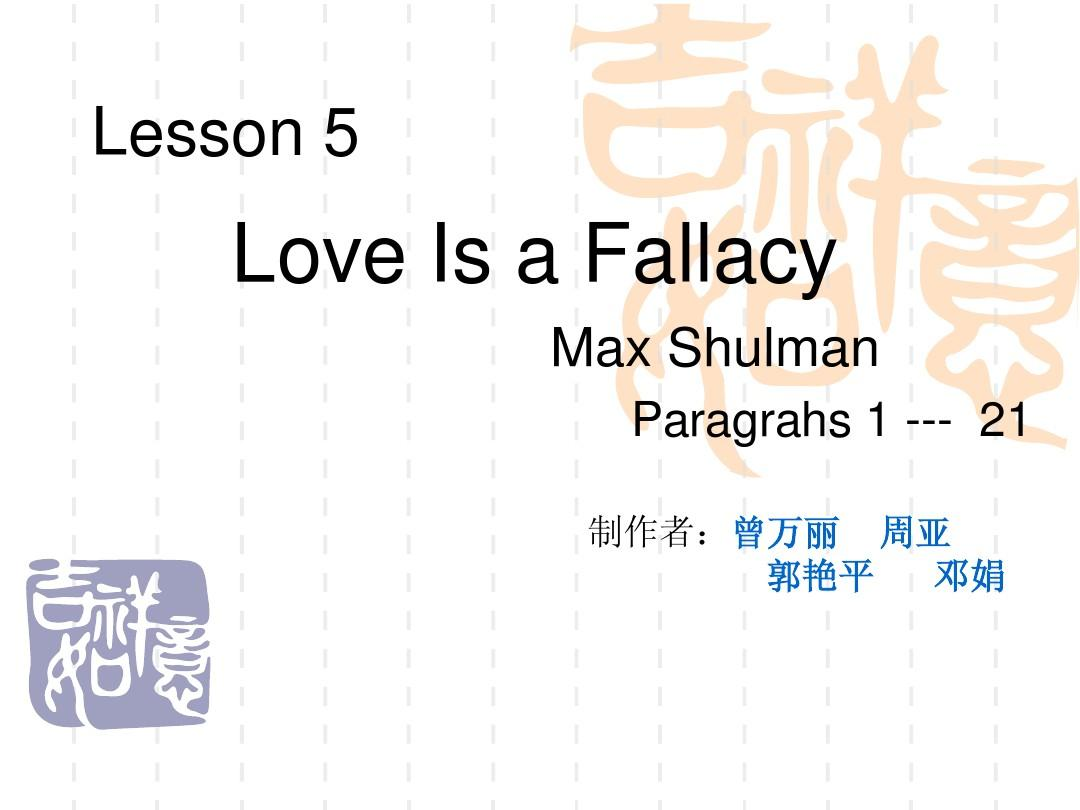 love is fallacuy Character analysis of dobie and polly in love is a fallacy this test is a piece of narrative writing, a story, a light and humorous satire the narrator of the story, dobie gills, a freshman in a law school, is the hero or protagonist he struggles two antagonists: petey burch, his roommate whose .