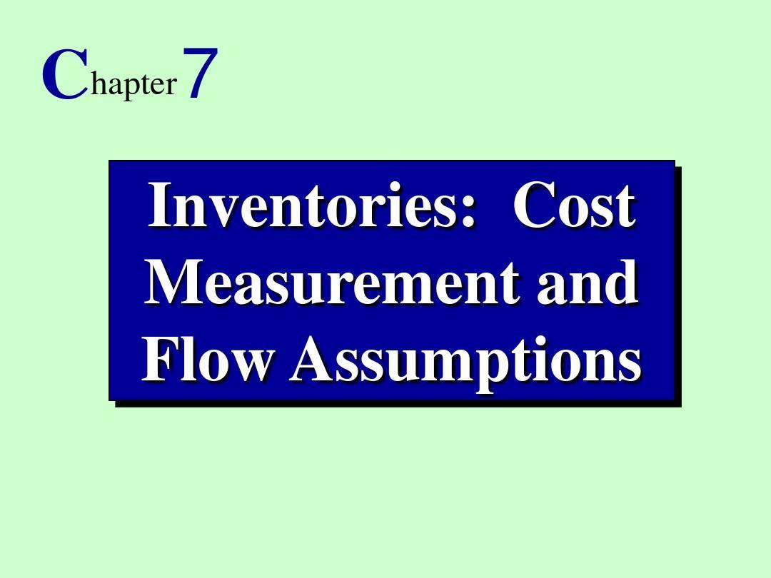 Inventories,Cost Measurement and Flow Assumptions