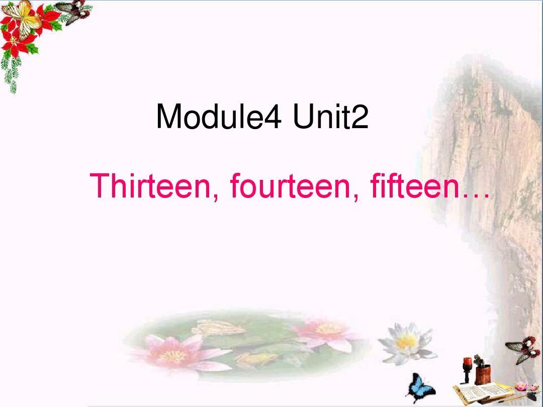 三年级英语下册Module4Unit2《ThirteenFourteenFifteen》 优秀课件2(新版)外研版(一起)PPT