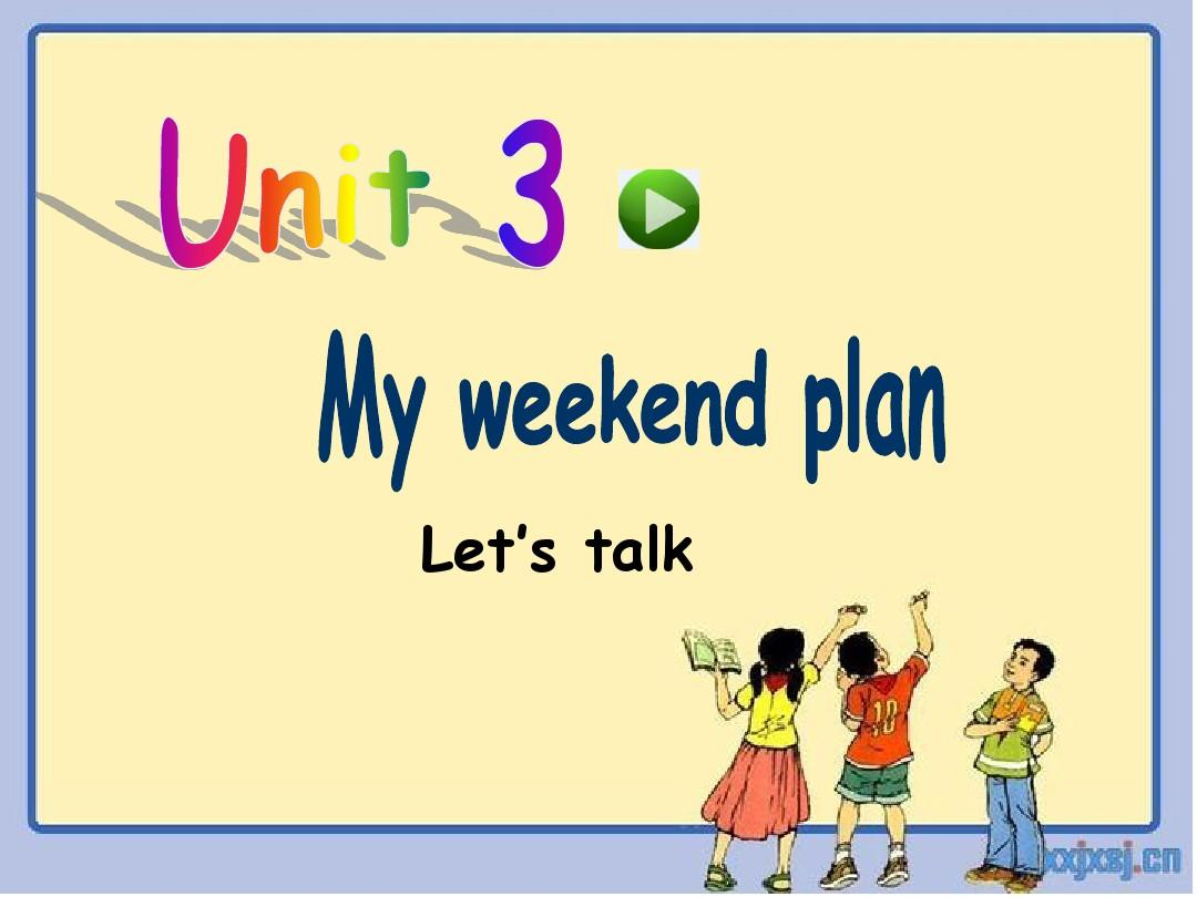 新版pep六年级英语上册_Unit3_My_weekend_plan__A_Let's_talk课件PPT