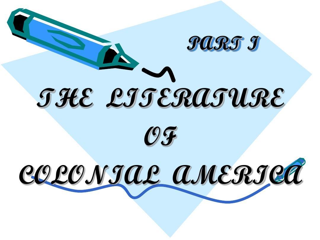 The Literature of Colonial America   殖民主义时期美国文学