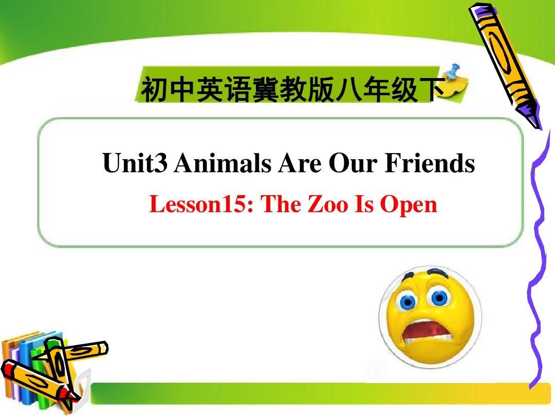 【最新】冀教版八年级英语下册Unit3 Animals Are Our FriendsLesson15优质课课件