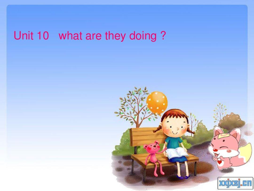 剑桥预备下unit10 what are they doing?