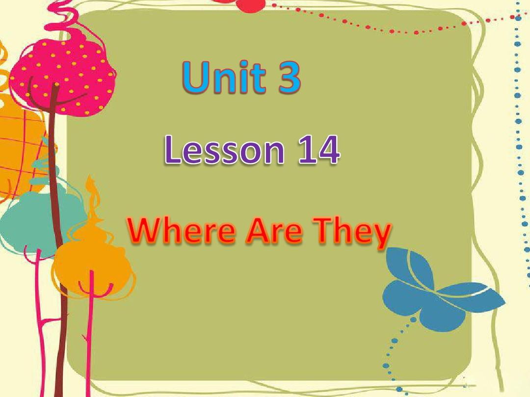 Unit 3 lesson 14 Where Are They-优质公开课-冀教一起1下精品PPT