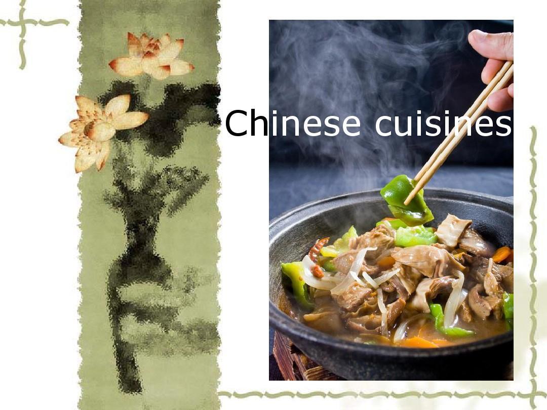 Chinese Cuisines(中国美食 八大菜系)英文PPT