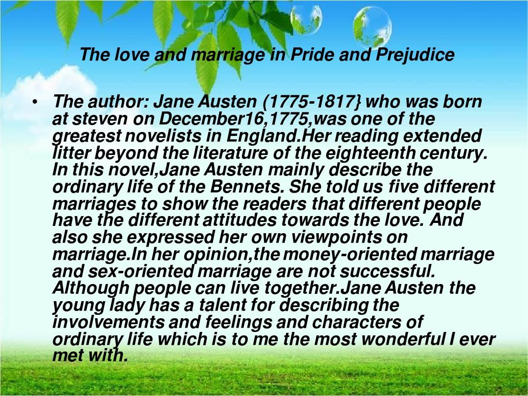 different attitudes towards marriage in pride and prejudice by jane austen Jane austen's argument for a marriage based on love in pride and prejudice marriage was the word on the tip of almost every woman's tongue during the period of regency england if a woman of.
