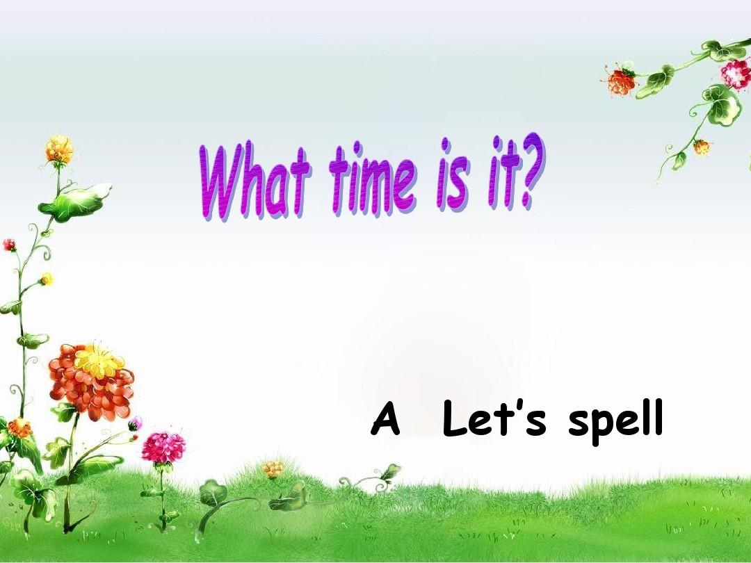 新PEP小学四年级英语下UNIT 2 what time is it let's_spell
