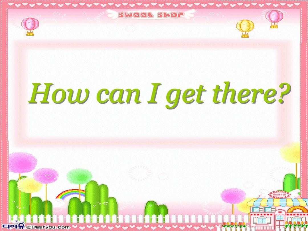六年级英语PEP7 Unit1 How can I get there第一课时课件