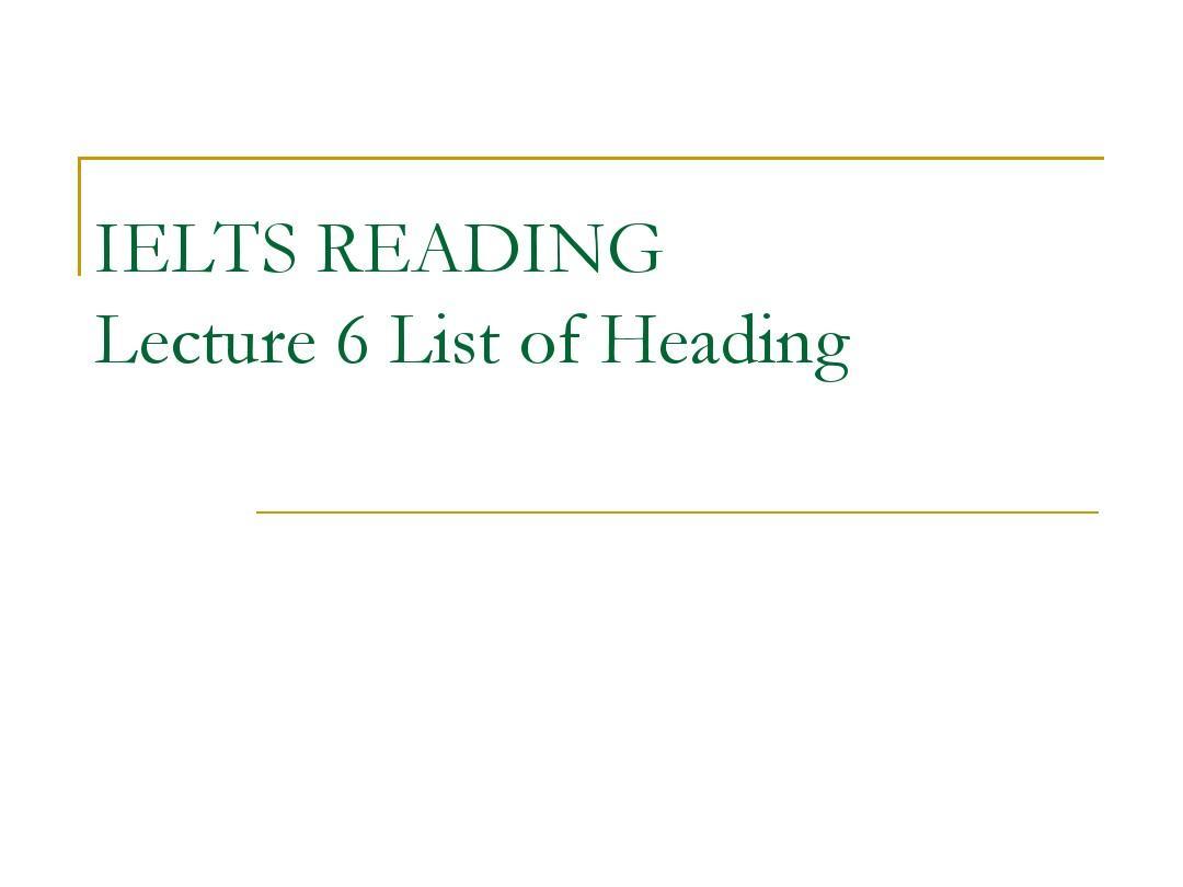 雅思阅读LECTURE 6-paragraph headingPPT