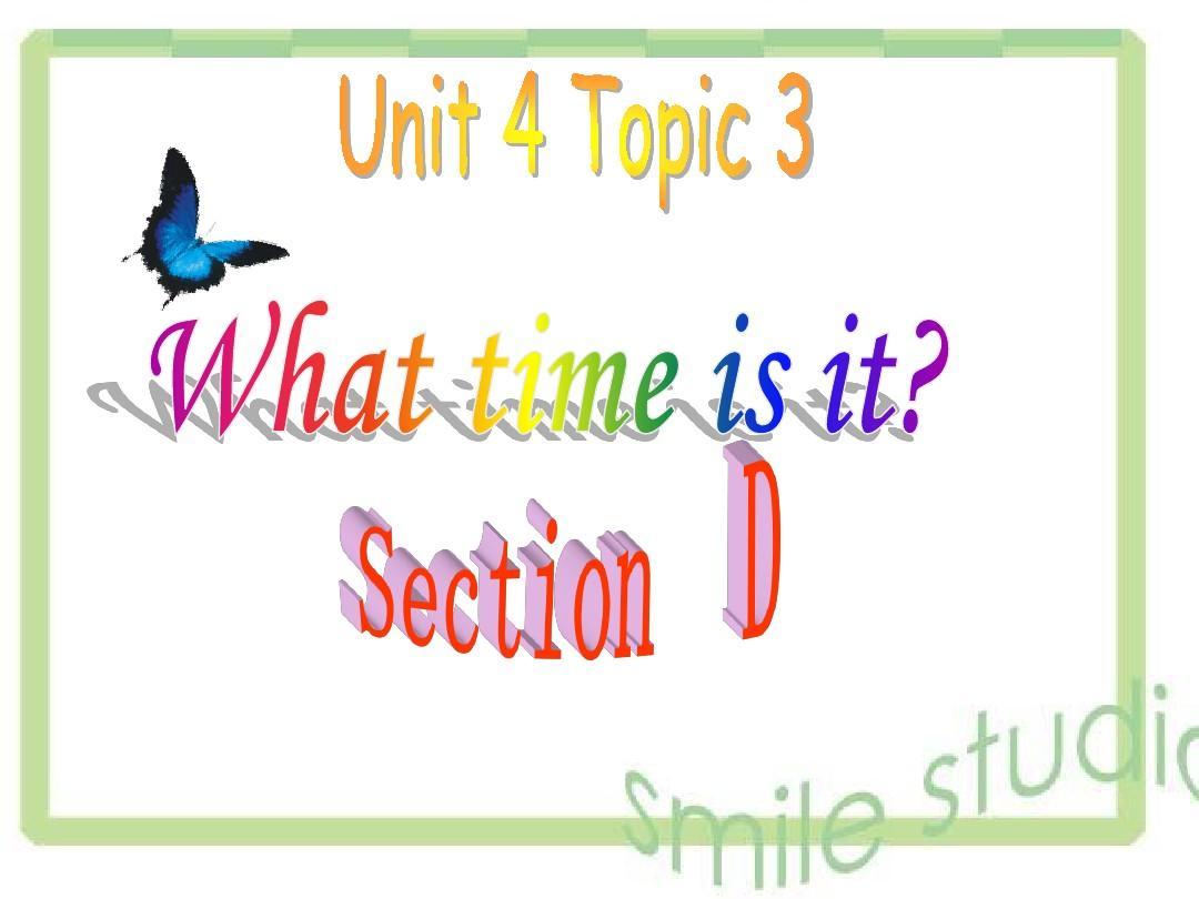 仁爱七年级英语上册Unit 4  Having Fun Topic 3 What time is it nowSection D课件PPT