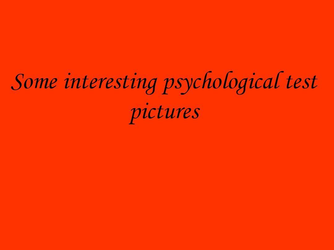 有趣的心理学测试题_有趣的心理测试 英文版PPT_word文档在线阅读与下载_无忧文档