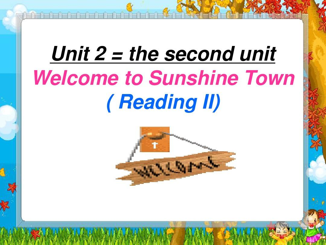 Unit 2 Welcome to Sunshine Town Reading 课件(5)