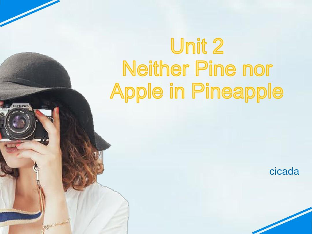 Unit2 Neither Pine nor Apple in Pineapple Reading 1(1)