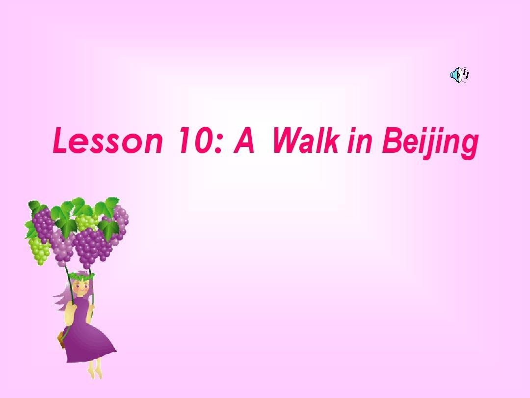 英语说课稿《A  Walk in Beijing》PPT