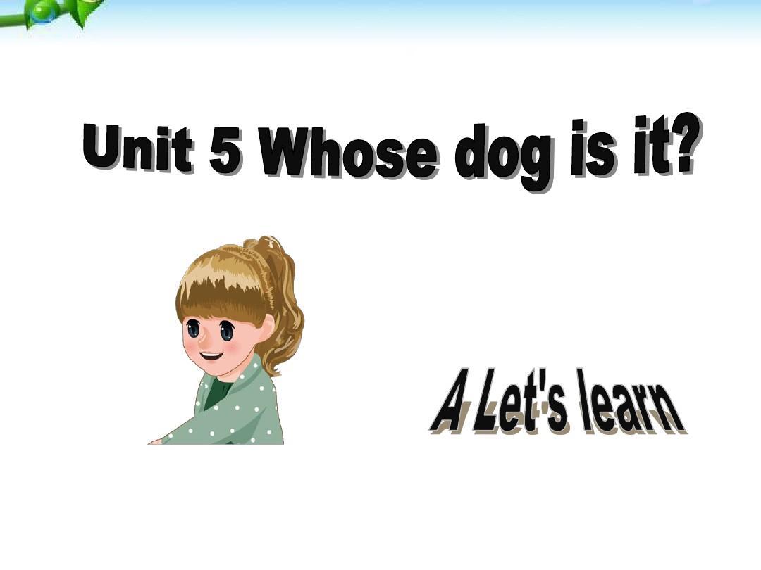 新版PEP五年级下册Unit5-Whose-dog-is-it-A-Let's-learn