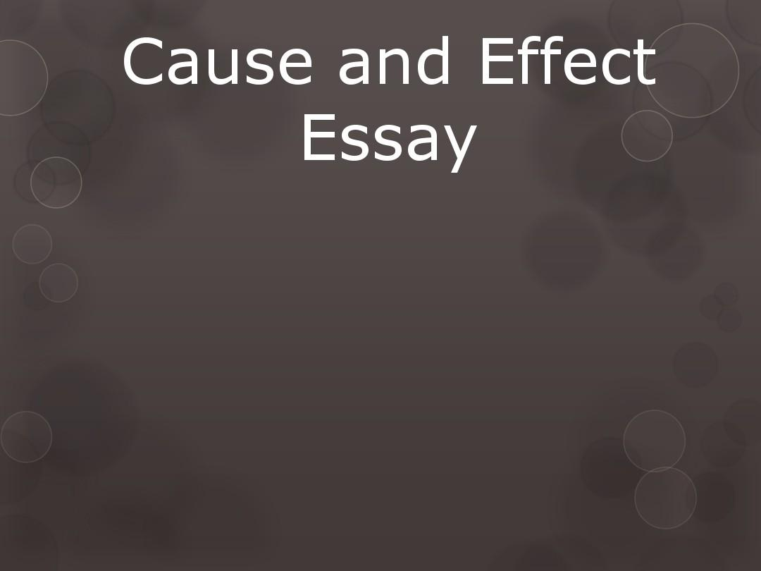 cause and effect essayppt