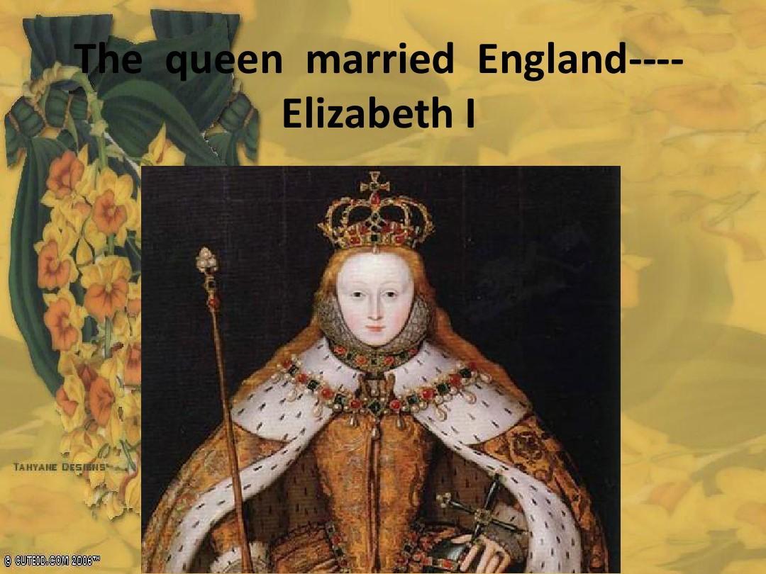 The queen married England----Elizabeth I_word文档在线阅读与下载_文档网