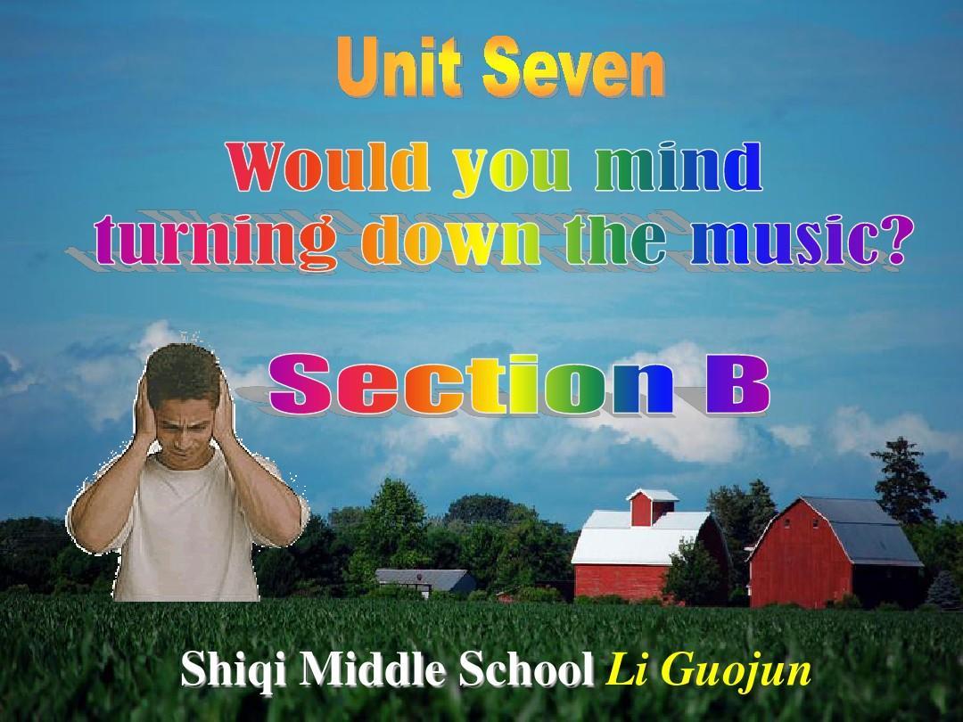 八年级英语下课件 Unit 7 Would you mind turning down the music Section B