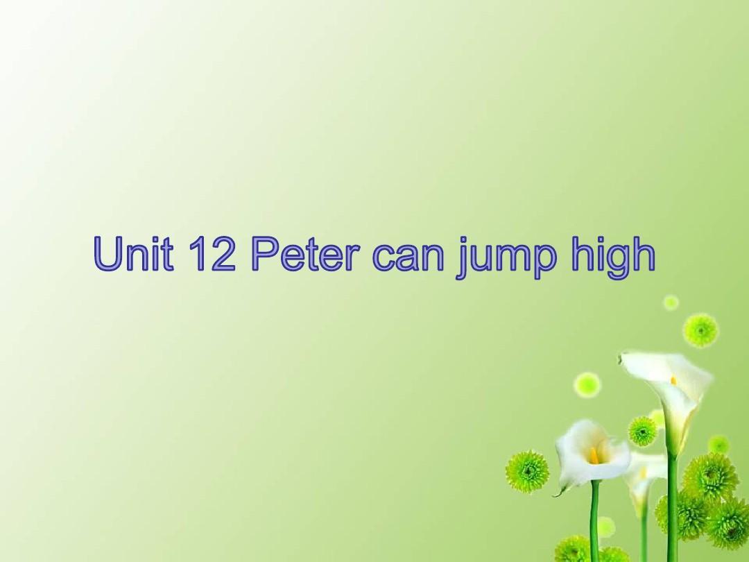 最新湘少版四年级上册英语Unit 12Peter can jump high4课件