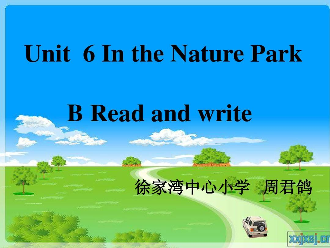 Unit6 In a nature park B Read and write  第六单元在自然公园PPT