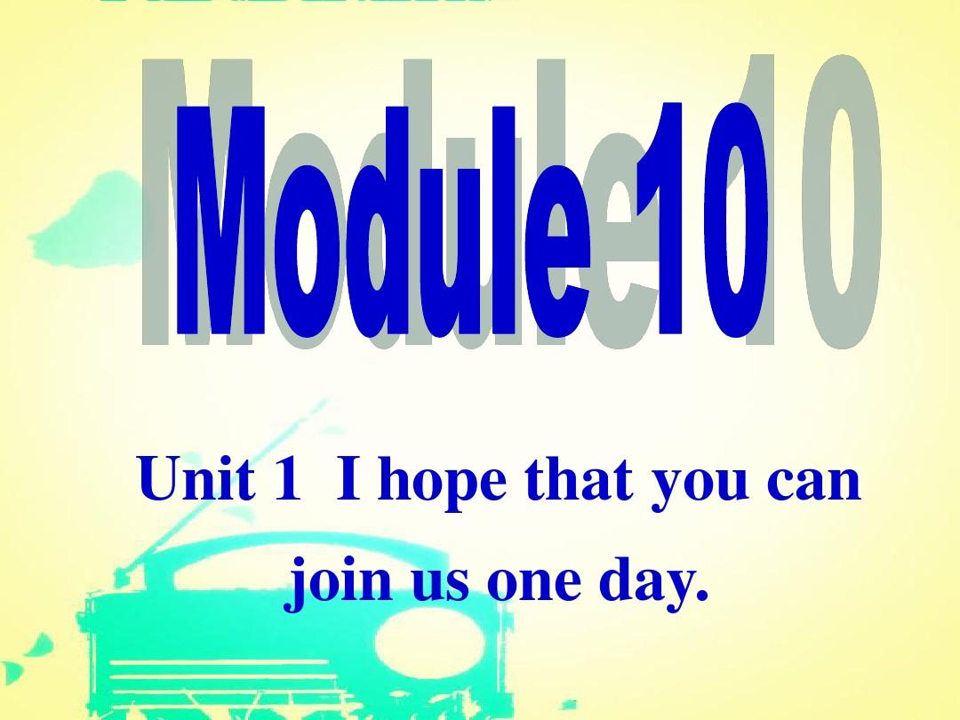 Module 10 On the radio Unit One  I hope that you can join us one day.