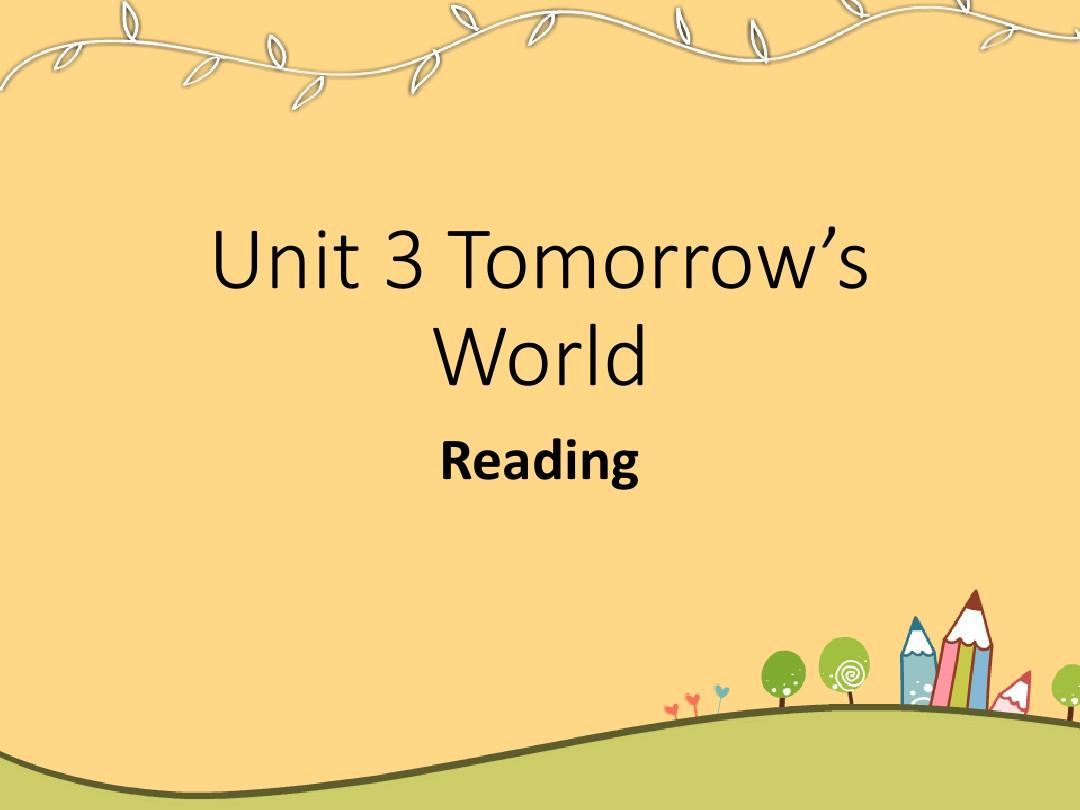 初中德育教育案例_牛津译林版高中英语必修四Unit 3《Tomorrow's world》(Reading)课件_word ...