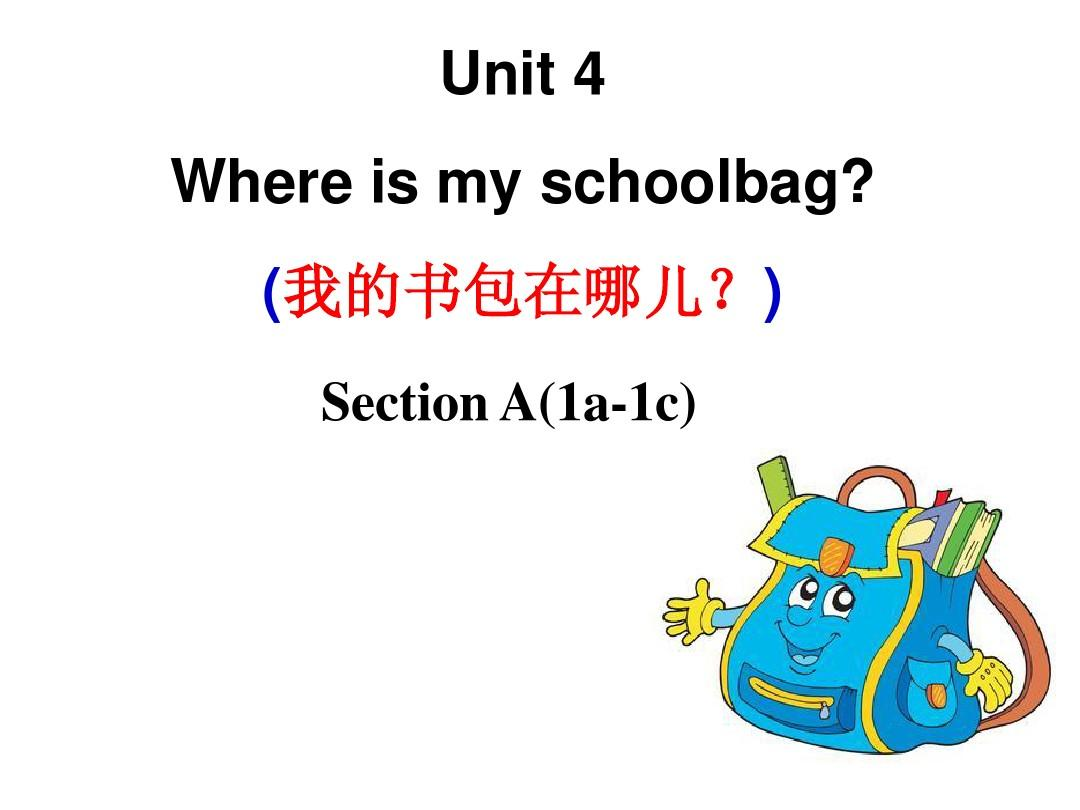 Unit4 Where's my schoolbag .Section A(1a-1c)课件