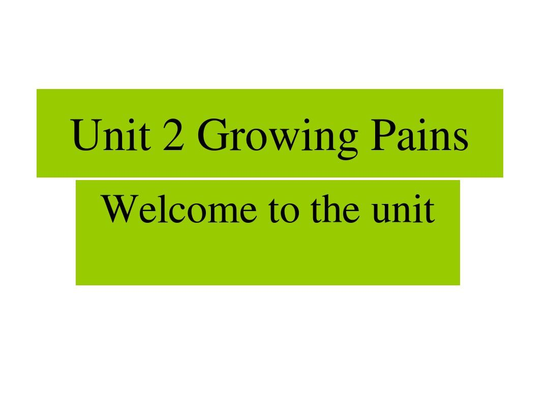 Unit 2 Growing Pains(period 1)PPT