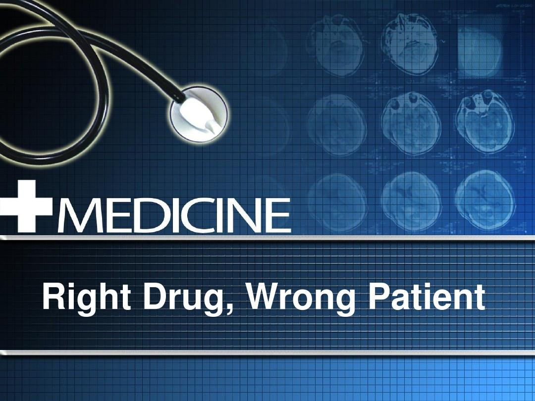 Right drug, Wrong patient