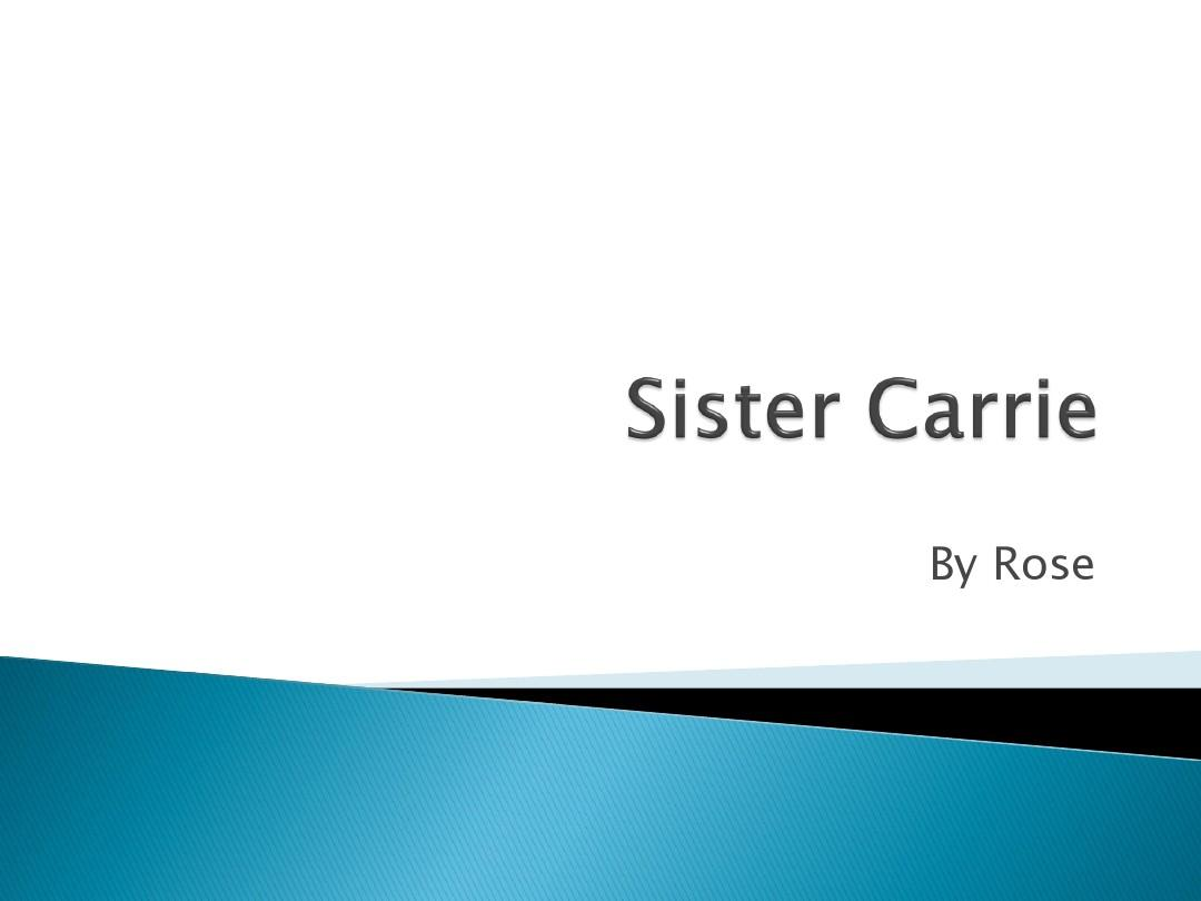 an analysis of sister carrie This lesson discusses theodore dreiser's classic american naturalist novel, sister carrie, as well as the concept of conspicuous consumption get a summary and analysis of the novel, then test .