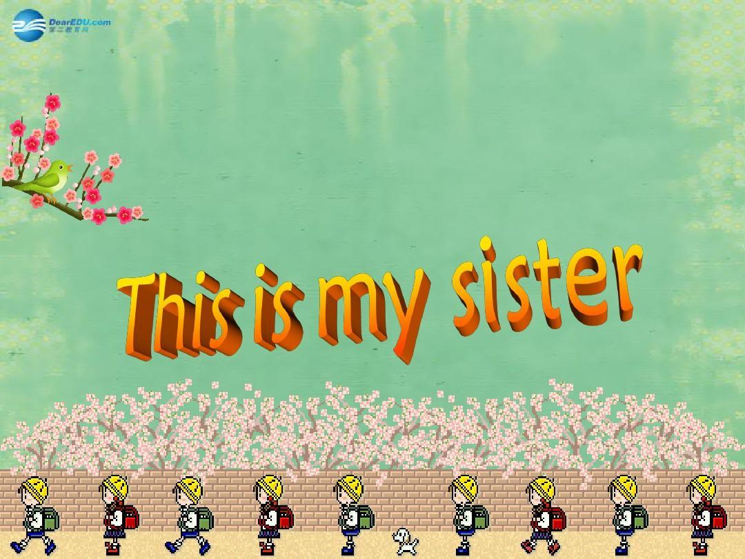 辽宁省灯塔市第二初级中学七年级英语上册 Unit 2 This is my sister(第1课时)课件 (新版)人教新目标版